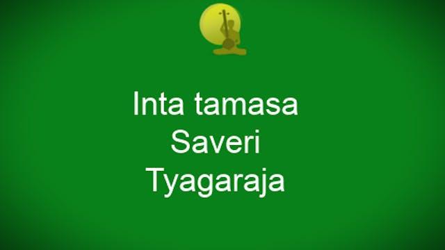 Inta Tamasa – Saveri – Thyagaraja
