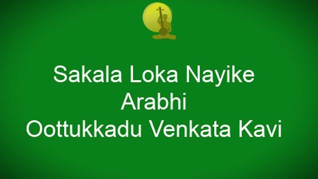 Sakala loka nayike – Arabhi – Oothukkadu Venkata Kavi