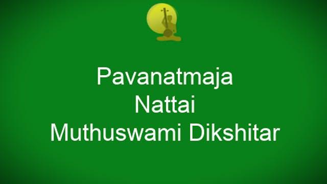 Pavanatmaja- Nattai- Muthuswami Diksh...