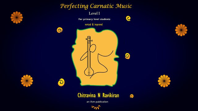 Perfecting Carnatic Music Level  1