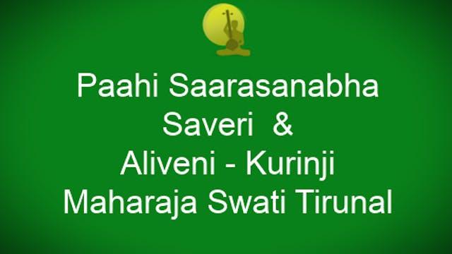 Paahi Saarasanabha - Saveri  & Aliveni - Kurinji - Maharaja Swati Tirunal