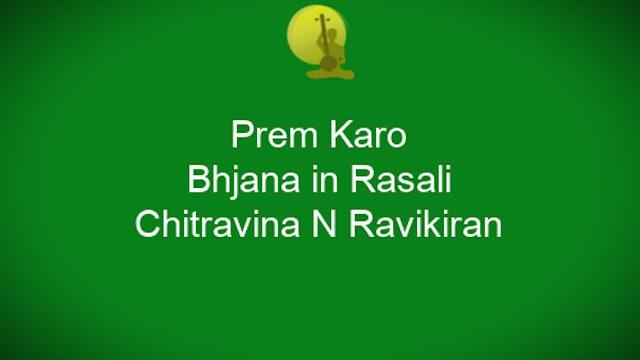 Prem karo - Rasali - Chitravina Ravikiran