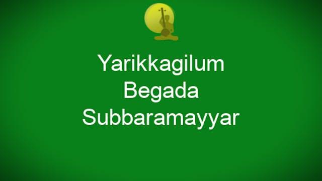 Yarikkagilum - Begada Padam - Subbara...