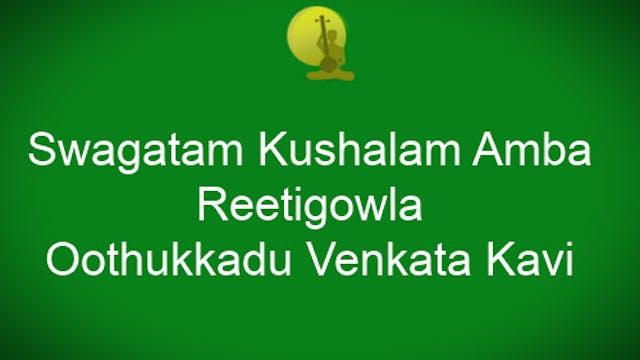 Swagatam Kushalam Amba - Reetigowla -...