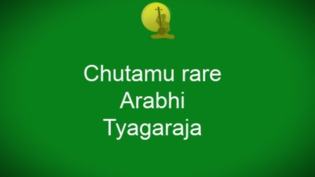 Chutamu rare-Arabhi – Thyagaraja