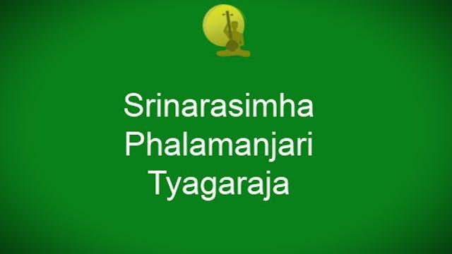 Srinarasimha - Phalamanjari - Tyagaraja