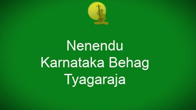 Nenendu-Karnataka Behag - Tyagaraja