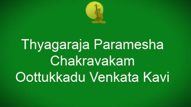 Thyagaraja paramesha – Chakravakam – ...