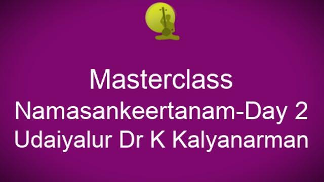Namasankeertanam - Day 2 - Udaiyalur Dr K Kalyanaraman