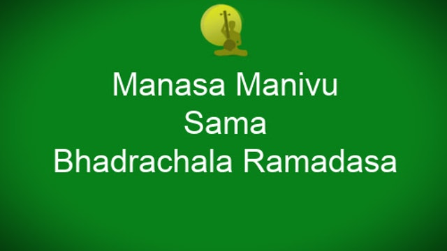 Manasa manivu - Sama - Bhadrachala Ramadasa