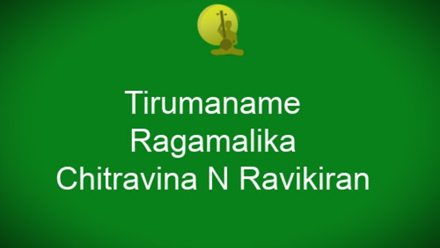Tirumaname - Ragamalika - Chitravina N Ravikiran