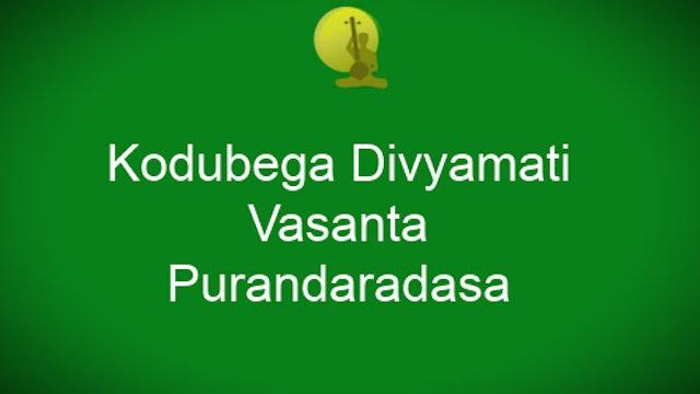 Kodubega - Vasanta - Purandaradasa