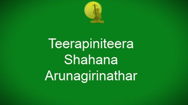 Teerapiniteera - Shahana - Arunagiri...