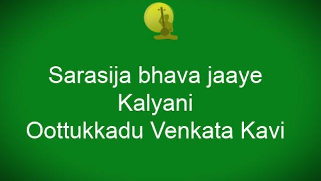 Sarasija bhava jaye – Kalyani – Oothu...