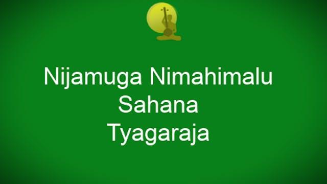 Nijamuga Nimahimalu -Sahana – Thyagaraja