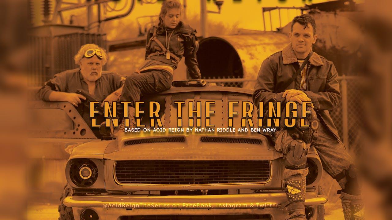 Acid Reign: Enter The Fringe