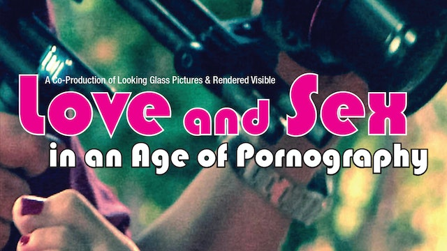 Love & Sex in an Age or Pornography