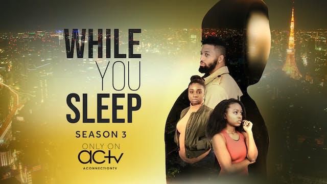 While You Sleep | Season 3 | Episode 2