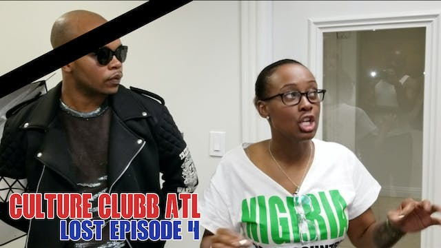 Culture Clubb ATL || Lost Episode 4 (...