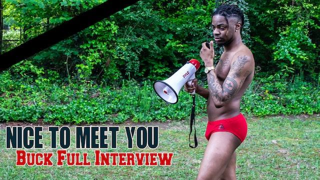 Nice to Meet You   Episode 4   Buck Interview