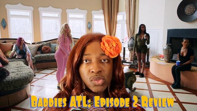 BADDIES ATL | Season 1 | FULL REVIEW E.2