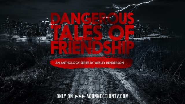 DTOF | Dangerous Tales of Friendship | Anthology Series