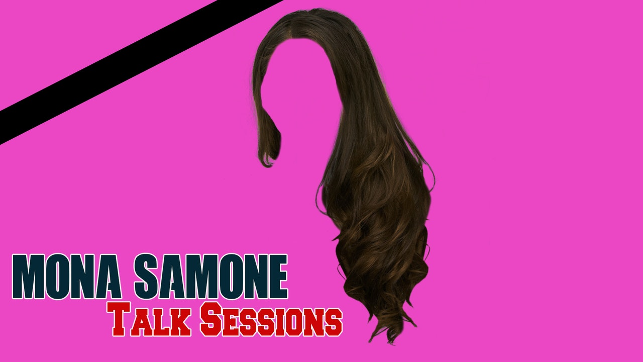 Mona Samone || Talk Seassions