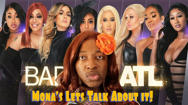 E4. Mona Let's Talk About It | Baddies ATL First Impressions