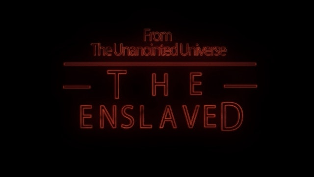 The Enslaved | The Movie
