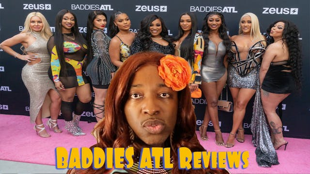 BADDIES ATL | Season 1 | FULL REVIEW E.8