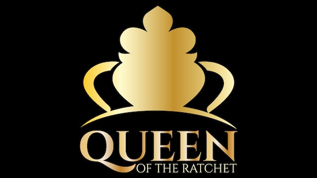 Queen of Ratchet