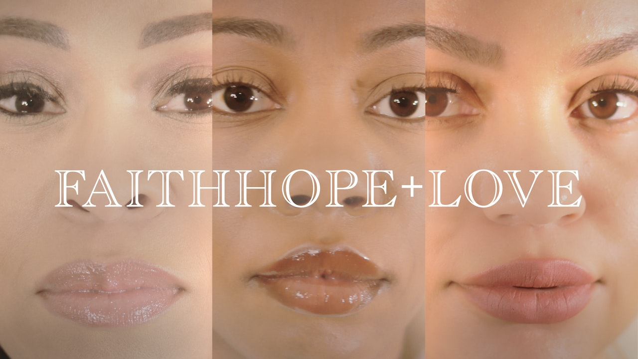Faith Hope + Love