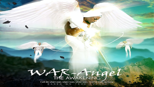 War Angel:  The Awakening | Feature Film
