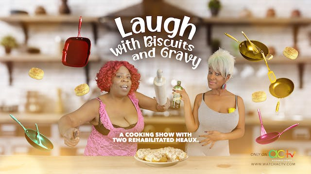 Laugh with Biscuits and Gravy | Episo...