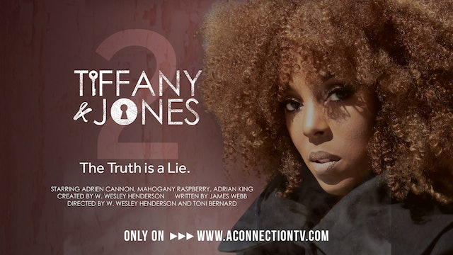 Tiffany and Jones | The Series