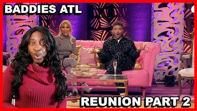 BADDIES ATL | Season 1 | REUNION PART 2