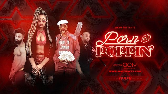 Porn & Poppin' | Episode 4 | BOTTOM, BI, and Bullshit! #PNPN