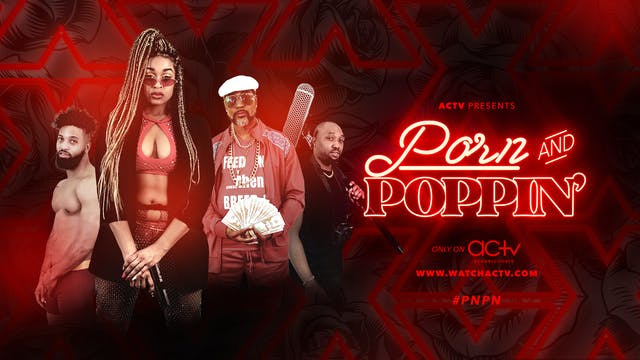 Porn & Poppin' | Episode 4 | BOTTOM, ...