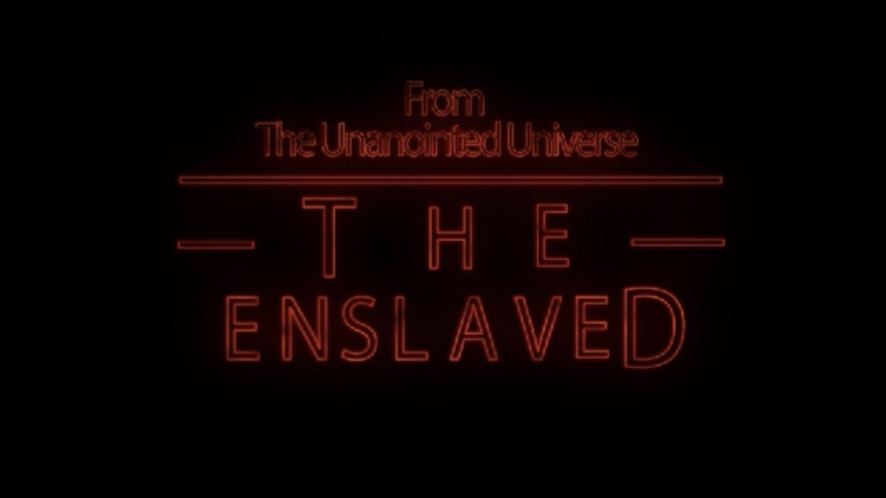 The Enslaved | The Unanointed Universe