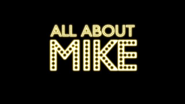 All About Mike