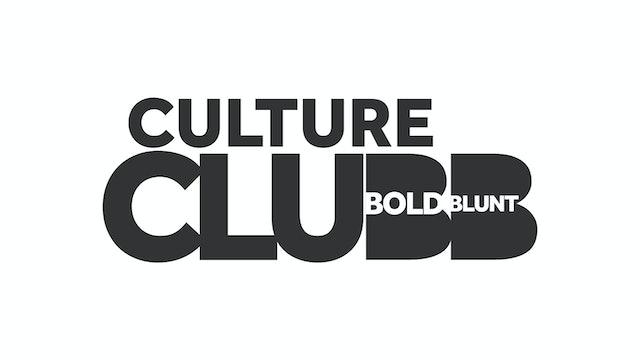 Culture Clubb Atl | Bold & Blunt | Season 4 | E.2