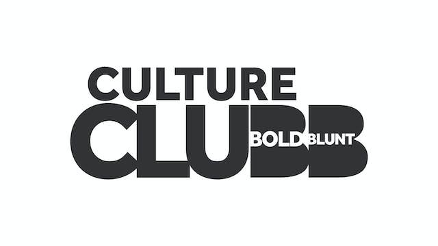 Culture Clubb Atl | Bold & Blunt | Se...