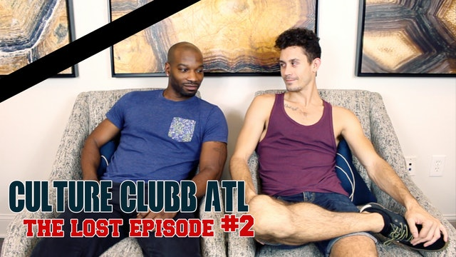 Culture Clubb ATL || Lost Episode 2