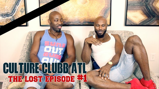 Culture Clubb ATL || Lost Episode 1