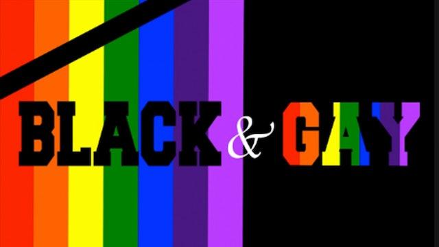 Black & Gay | Series | Episode 4