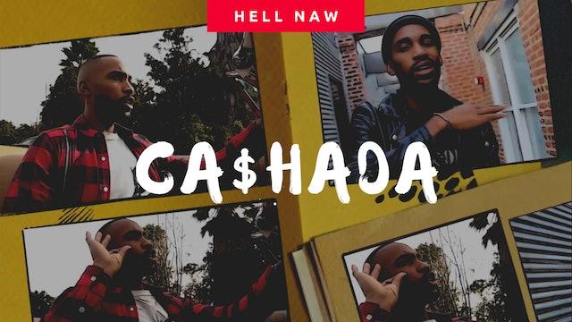 Official Music Video Hell Naw | Cashada | Artist Spotlight