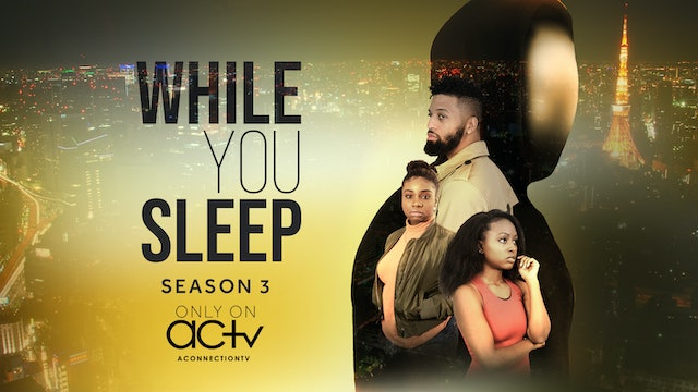 While You Sleep | The Series