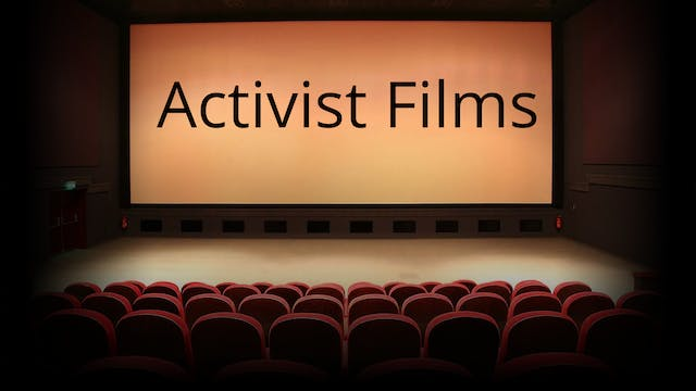 Activist Films: What can activist films teach us about protest? (Course Four)