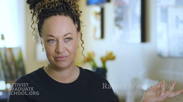 My Activist Journey - Rachel Anne Doležal