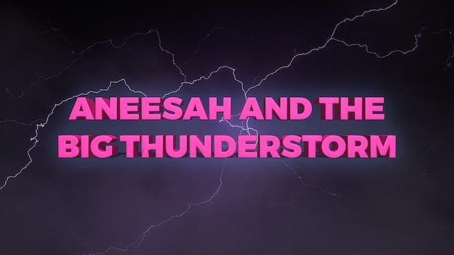 Aneesah And The Big Thunderstorm